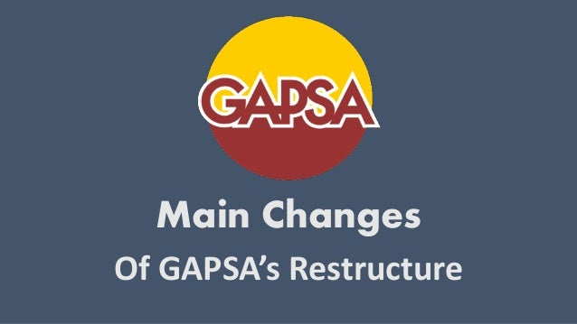 Main ChangesOf GAPSA's Restructure