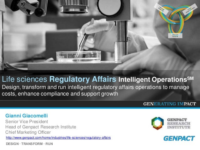 DESIGN ∙ TRANSFORM ∙ RUN Life sciences Regulatory Affairs Intelligent OperationsSM Design, transform and run intelligent r...
