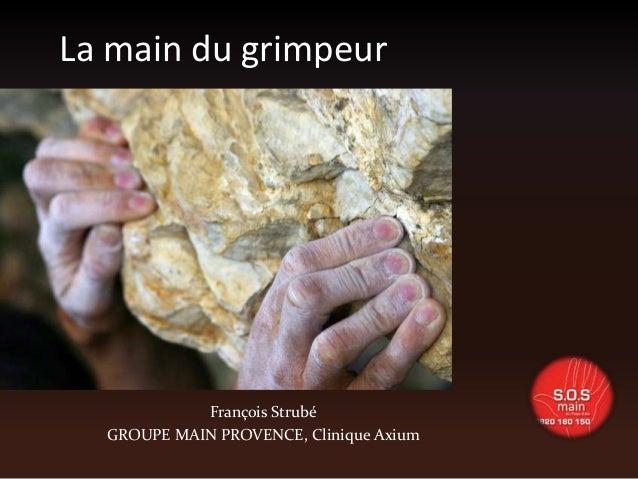 La main du grimpeurFrançois StrubéGROUPE MAIN PROVENCE, Clinique Axium
