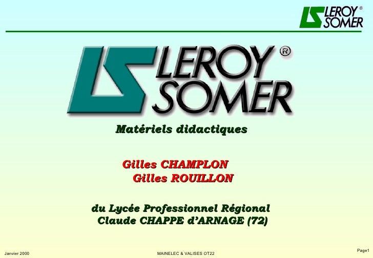 Matériels didactiques du Lycée Professionnel Régional  Claude CHAPPE d'ARNAGE (72) Gilles CHAMPLON  Gilles ROUILLON