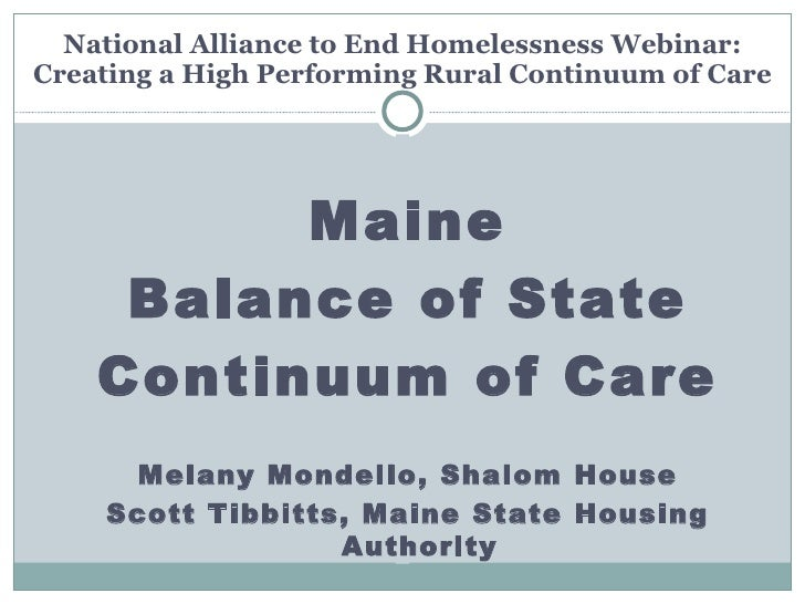 National Alliance to End Homelessness Webinar: Creating a High Performing Rural Continuum of Care Maine Balance of State C...