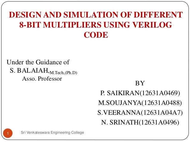 DESIGN AND SIMULATION OF DIFFERENT 8-BIT MULTIPLIERS USING
