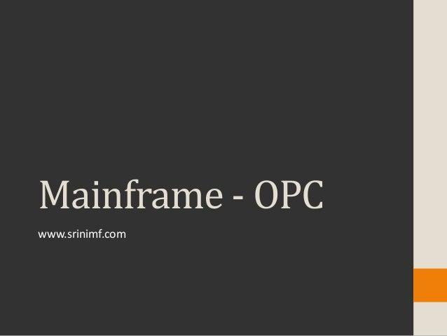 Mainframe - OPC www.srinimf.com