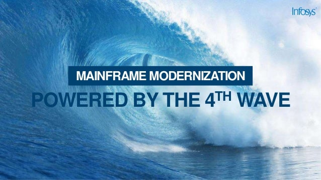 POWERED BY THE 4TH WAVE MAINFRAME MODERNIZATION