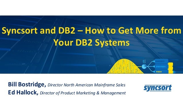 Syncsort and Db2 – How to Get More from Your Db2 Systems