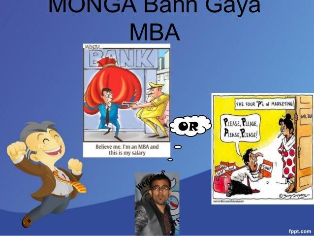 MONGA Bann Gaya MBA OR