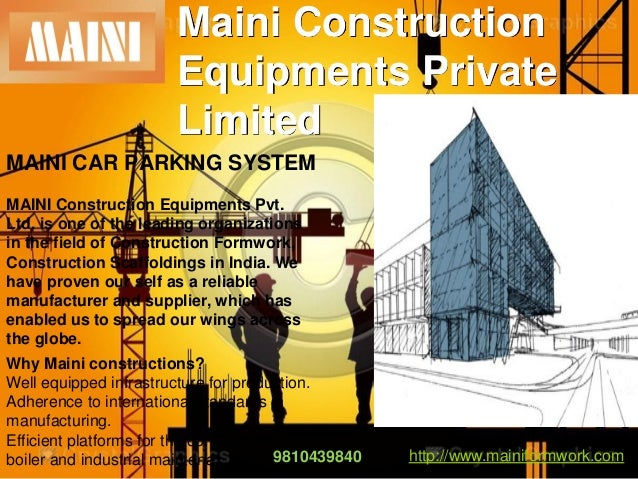 Maini Construction Equipments Private Limited MAINI CAR PARKING SYSTEM MAINI Construction Equipments Pvt. Ltd. is one of t...