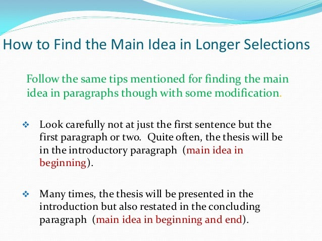 how to find the main idea In this lesson you will learn how to find the main idea by looking for the standout sentence.