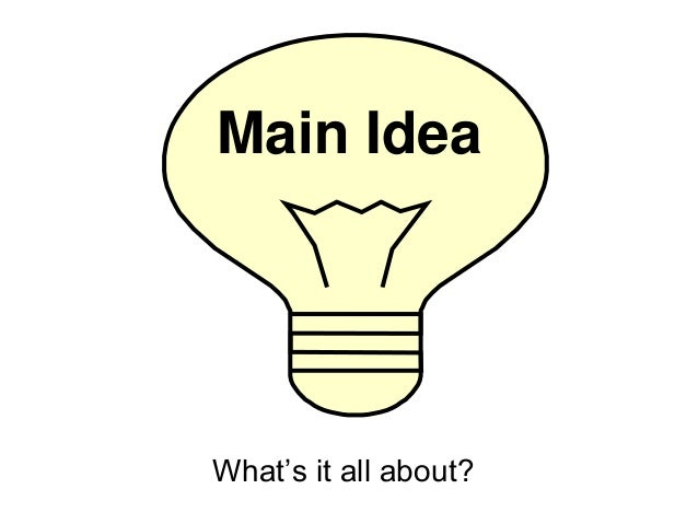 Main IdeaWhat's it all about?