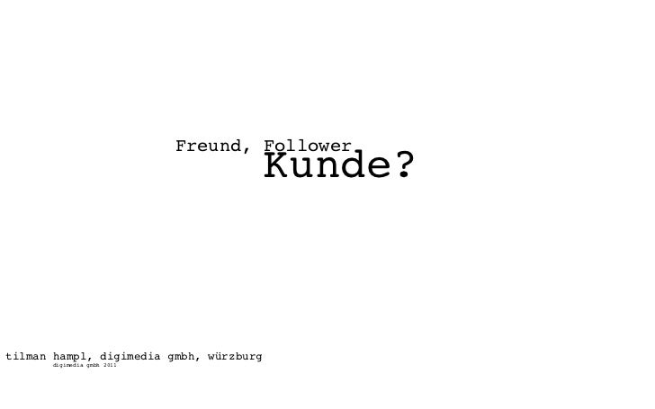Freund, Follower                                         Kunde?tilman hampl, digimedia gmbh, würzburg      digimedia gmbh ...