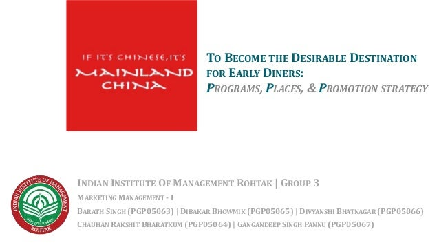 MAINLAND CHINA TO BECOME THE DESIRABLE DESTINATION FOR EARLY DINERS: PROGRAMS, PLACES, & PROMOTION STRATEGY INDIAN INSTITU...