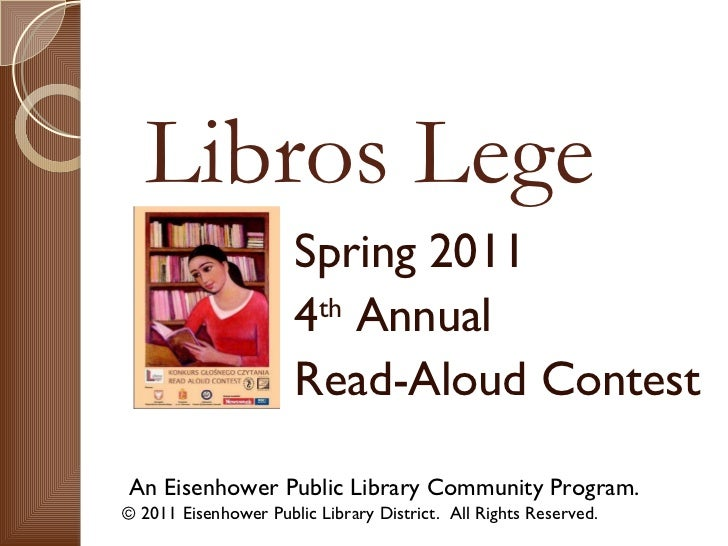 Libros Lege An Eisenhower Public Library Community Program. © 2011 Eisenhower Public Library District.  All Rights Reserve...