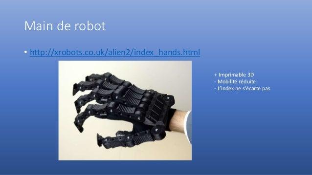 Main de robot • http://xrobots.co.uk/alien2/index_hands.html + Imprimable 3D - Mobilité réduite - L'index ne s'écarte pas