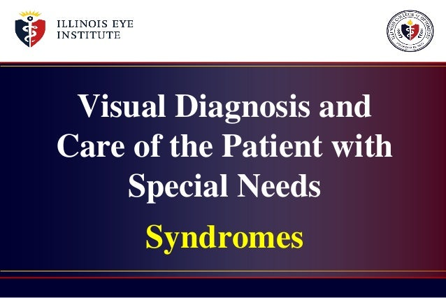 Visual Diagnosis and Care of the Patient with Special Needs Syndromes