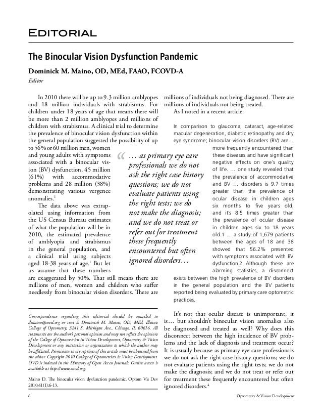 The Binocular Vision Dysfunction Pandemic  Dominick M. Maino, OD, MEd, FAAO, FCOVD-A  Editor  millions of individuals not ...