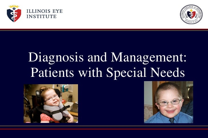 Diagnosis and Management: Patients with Special Needs