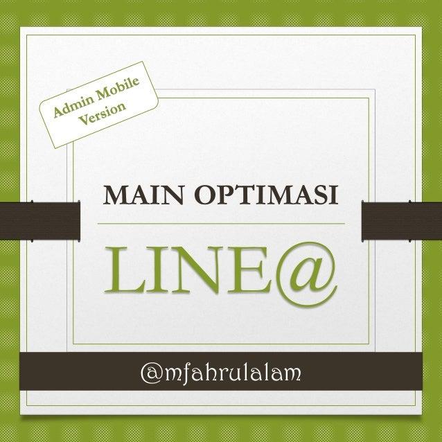 @mfahrulalam MAIN OPTIMASI LINE@