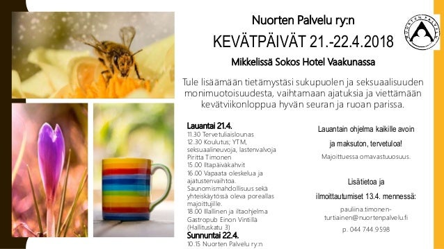 Nuorten Palvelu ry:n KEV�TP�IV�T 21.-22.4.2018 Mikkeliss� Sokos Hotel Vaakunassa Lauantai 21.4. 11.30 Tervetuliaislounas 1...