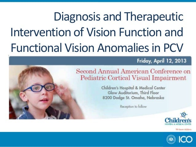 Diagnosis and TherapeuticIntervention of Vision Function andFunctional Vision Anomalies in PCV
