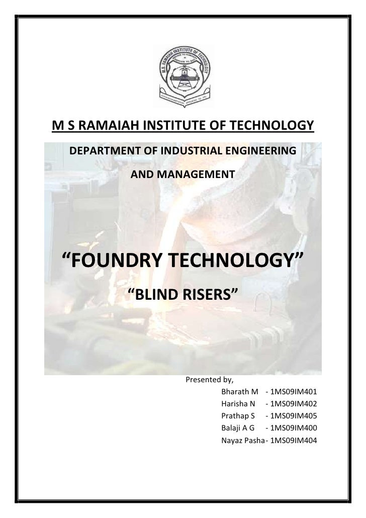 """M S RAMAIAH INSTITUTE OF TECHNOLOGY  DEPARTMENT OF INDUSTRIAL ENGINEERING           AND MANAGEMENT """"FOUNDRY TECHNOLOGY""""   ..."""