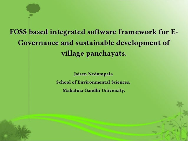 FOSS based integrated software framework for E-FOSS based integrated software framework for E- Governance and sustainable ...