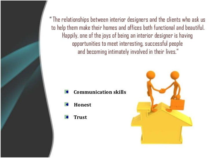 Dealing with client a relationship between client and for An interior designer