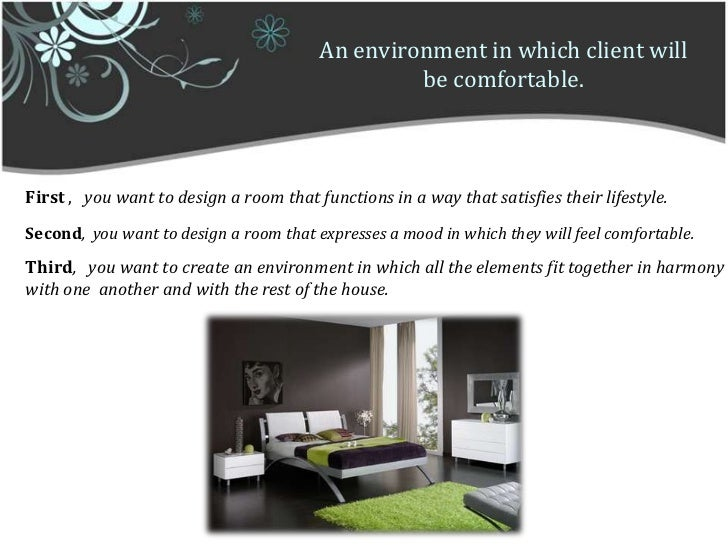 dealing with client a relationship between client and interior desi rh slideshare net why do i want to be a interior designer essay so you want to be an interior designer