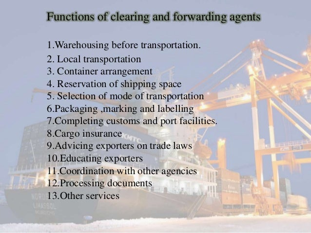 freight forwarding functions Role of freight forwarding & logistics companies in supply  providers have built core competencies and capabilities in all of the functions namely freight,.