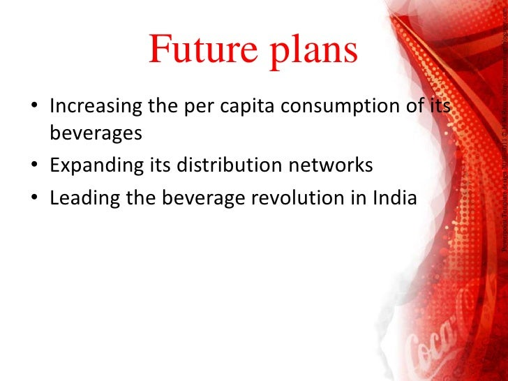 coca cola future plans Coca cola marketing plan: a to z marketing plan of coca-cola  keeping pace with the market to ensure its future presence  this evaluation will help you .