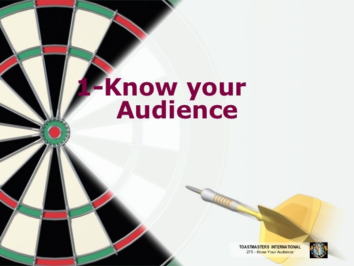 1-Know your  Audience