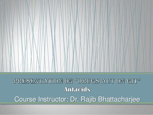 Course Instructor: Dr. Rajib Bhattacharjee