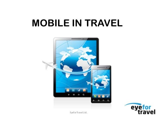 MOBILE IN TRAVEL      EyeforTravel Ltd.
