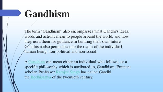 the ideas and contributions of mahatma gandhi Keywords: social justice, non-violent philosophy, mahatma gandhi, martin  luther king jr,  further, the key informants contributed in framing and shaping .