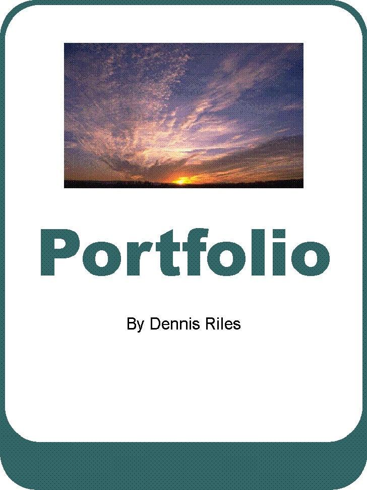 Portfolio By Dennis Riles Portfolio By Dennis Riles Portfolio By Dennis Riles Portfolio By Dennis Riles Portfolio By Denni...
