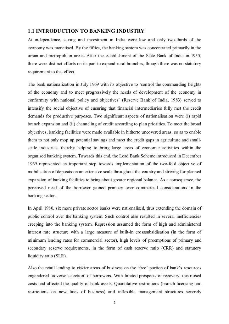 1.1 INTRODUCTION TO BANKING INDUSTRYAt independence, saving and investment in India were low and only two-thirds of theeco...