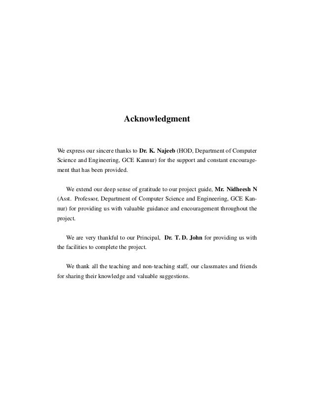 Acknowledgment We express our sincere thanks to Dr. K. Najeeb (HOD, Department of Computer Science and Engineering, GCE Ka...