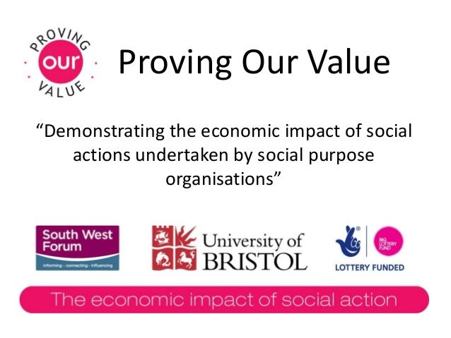 """Proving Our Value """"Demonstrating the economic impact of social actions undertaken by social purpose organisations"""""""