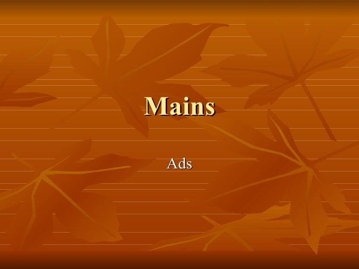 Mains Ads