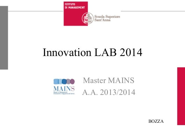 Innovation LAB 2014 Master MAINS A.A. 2013/2014 BOZZA