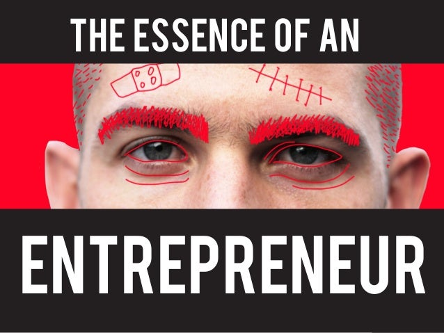 THE ESSENCE OF ANENTREPRENEUR         1