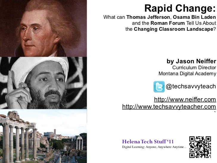 Rapid Change:What can Thomas Jefferson, Osama Bin Laden           and the Roman Forum Tell Us About        the Changing Cl...