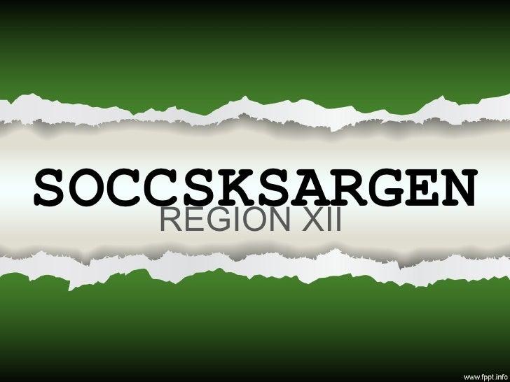 SOCCSKSARGEN REGION XII