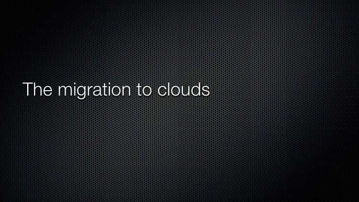 The migration to clouds