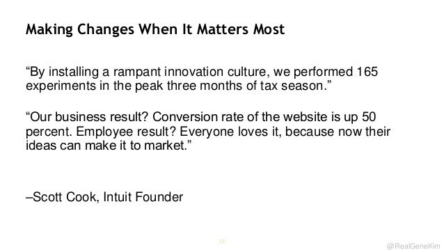 Making Changes When It Matters Most ―By installing a rampant innovation culture, we performed 165 experiments in the peak ...