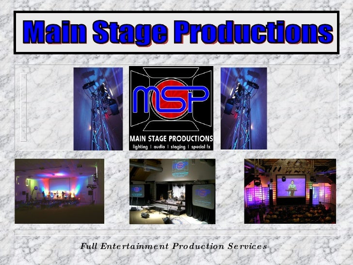 Main Stage Productions Full Entertainment Production Services