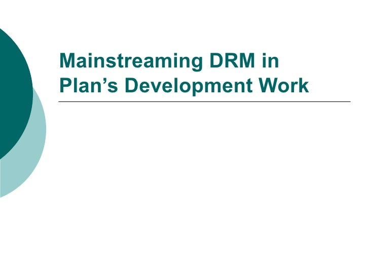 Mainstreaming DRM in Plan's Development Work