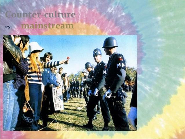 Counter-culture vs. mainstream