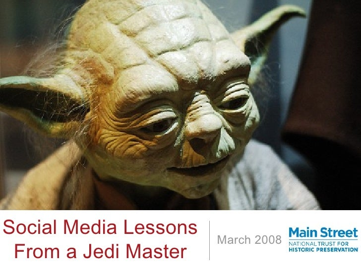 Social Media Lessons From a Jedi Master March 2008