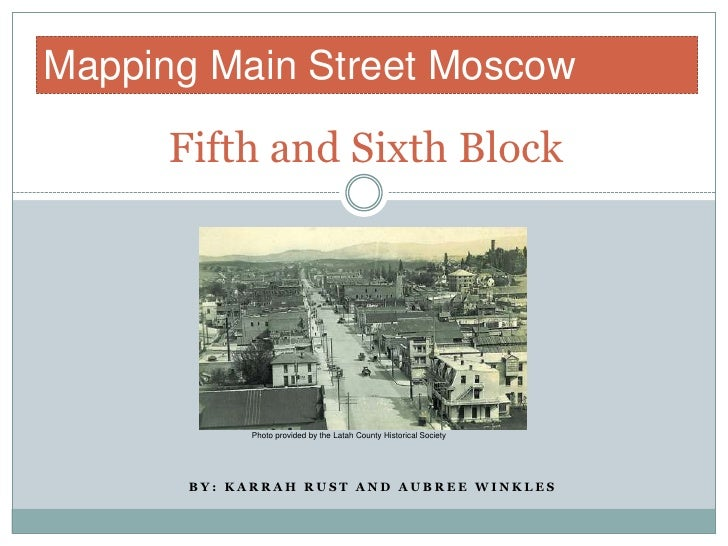 Mapping Main Street Moscow<br /> Fifth and Sixth Block<br />Photo provided by the Latah County Historical Society<br />By:...
