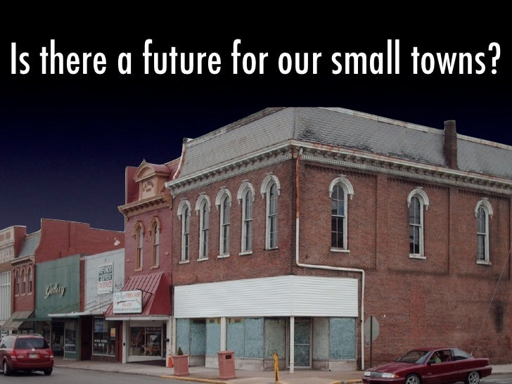 Is there a future for our small towns?